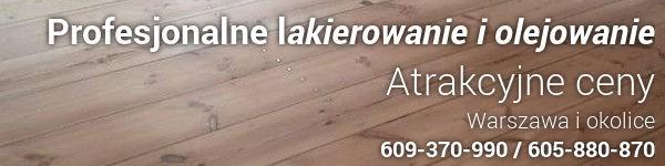 profesjonlane-lakierowanie-olejowanie-warszawa Co wybrać do podłogi drewnianej - Olejowanie czy Lakierowanie? - Telefon: 609-370-990